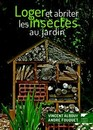 Loger et abriter les insectes aux jardins